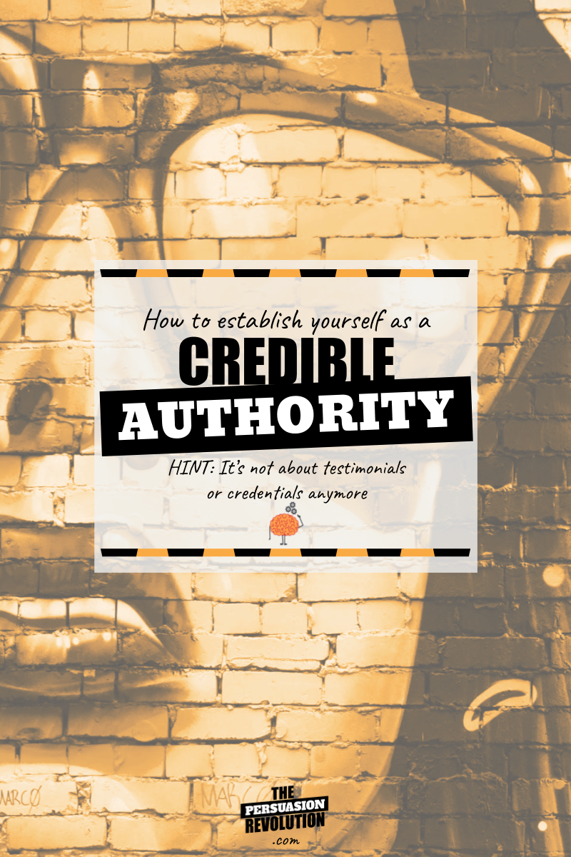 How to Establish Yourself as a Credible Authority (Hint: it's not just about testimonials or credentials anymore)