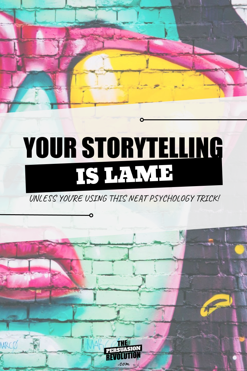 Storytelling is lame. Unless you use this neat psychology trick! #entrepreneurtips #onlinebusiness #onlinemarketing #thepersuasionrevolution