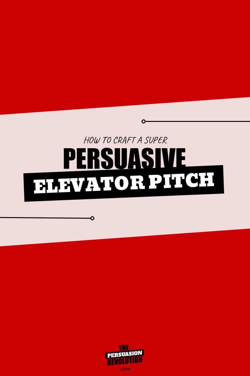 One simple trick for a super persuasive elevator pitch