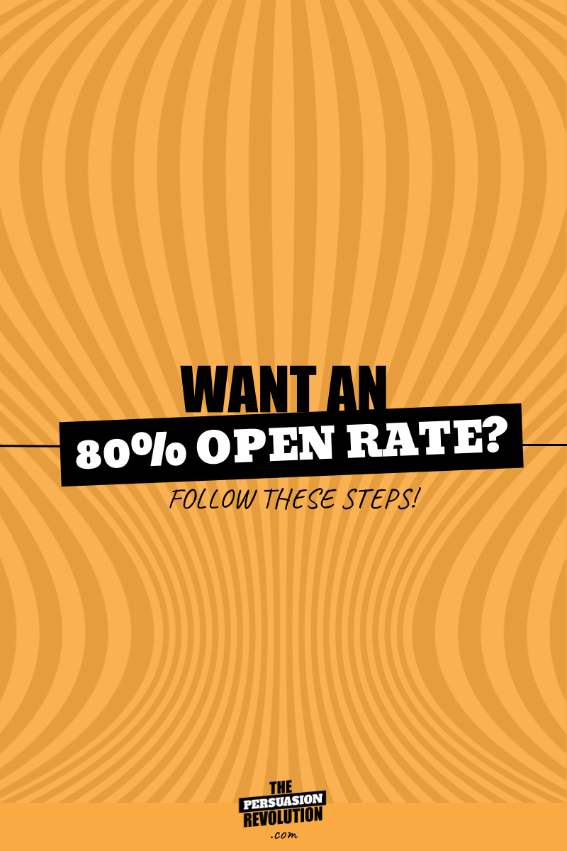 How to get an 80% open rate on every email you send #emailmarketing #marketingtips #onlinebusiness #businesstips #thepersuasionrevolution
