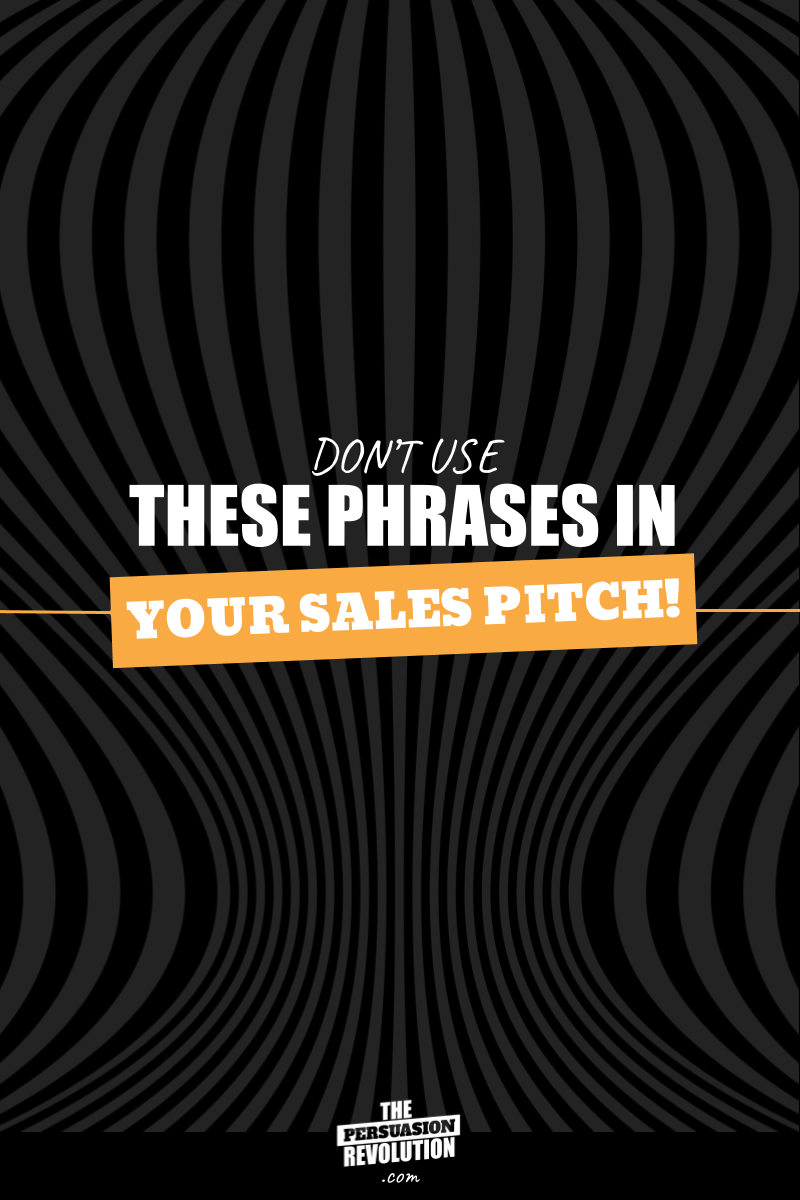 10 no good, very bad phrases that you should never use in your sales pitch #salespitch #onlinebiz #businesstips #persuasionrevolution