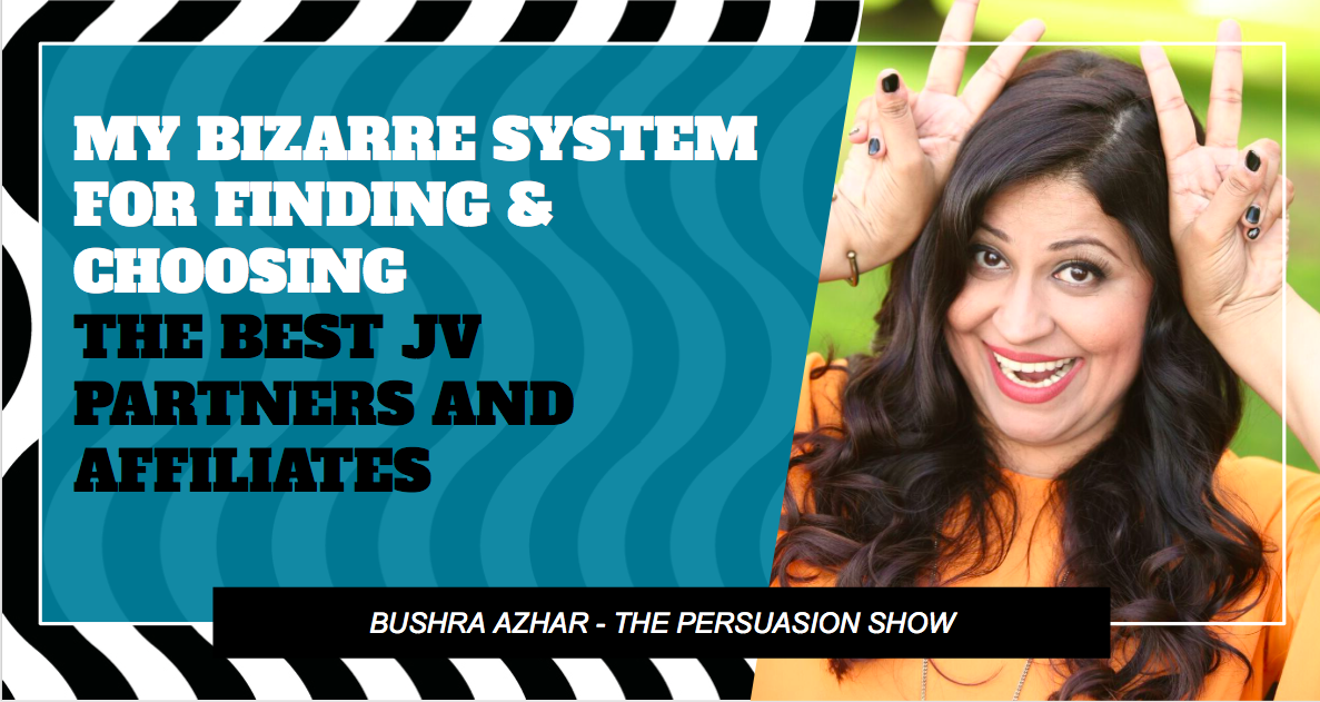 MY BIZARRE SYSTEM FOR FINDING & CHOOSING THE BEST JV PARTNERS AND AFFILIATES