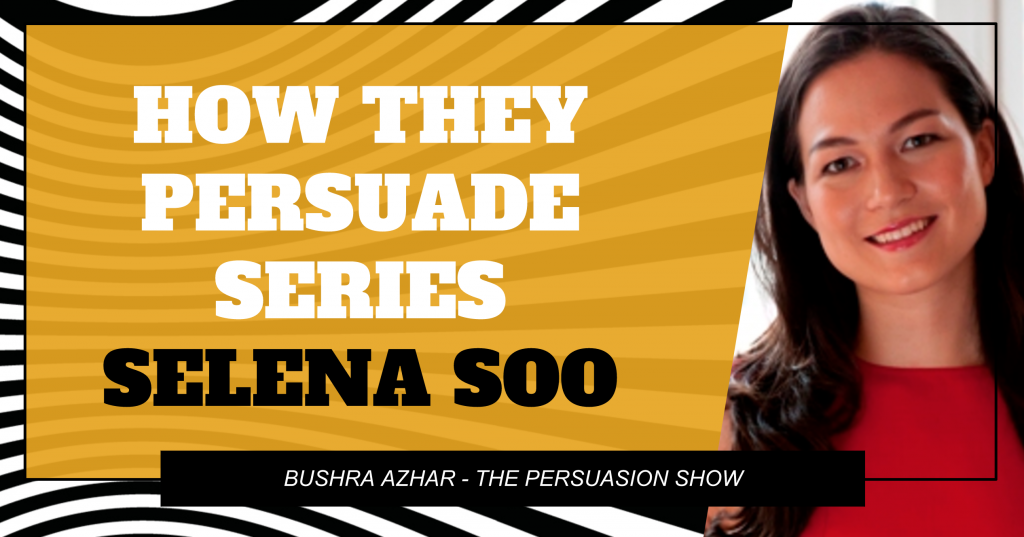 How they persuade: Selena Soo