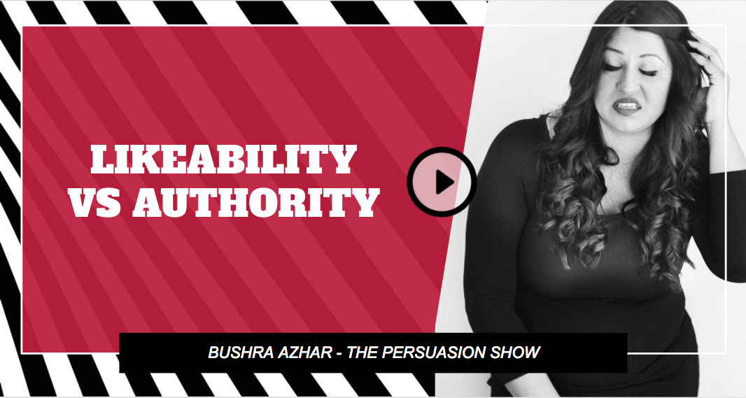 LIKEABILITY VS AUTHORITY: WHAT IS MORE PERSUASIVE & HOW TO ENGINEER IT