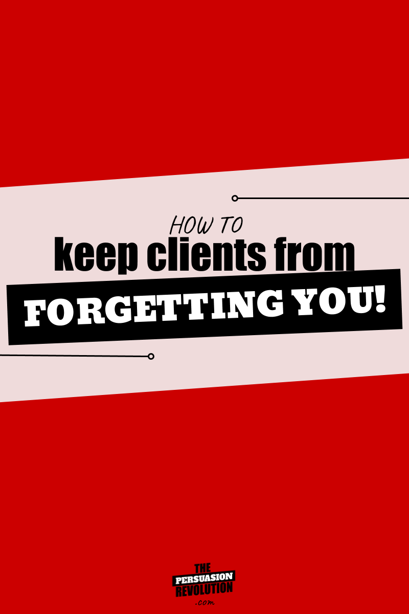 How to stay on your potential client's mind, all day!